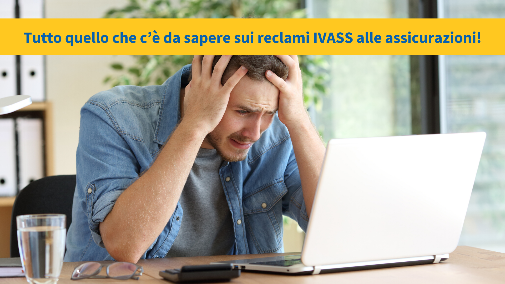 Tutto quello che c'è da sapere sui reclami IVASS alle assicurazioni