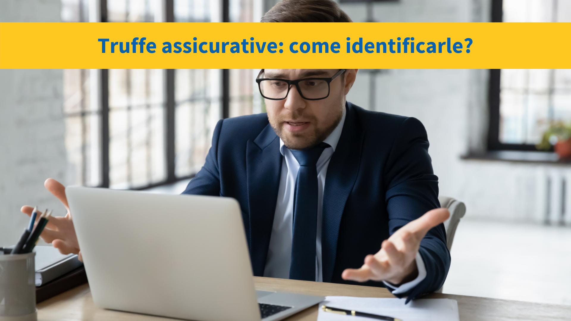 Truffe assicurative: come identificarle?